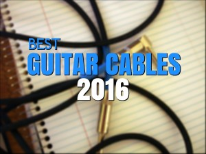 Best Guitar Cables for 2016